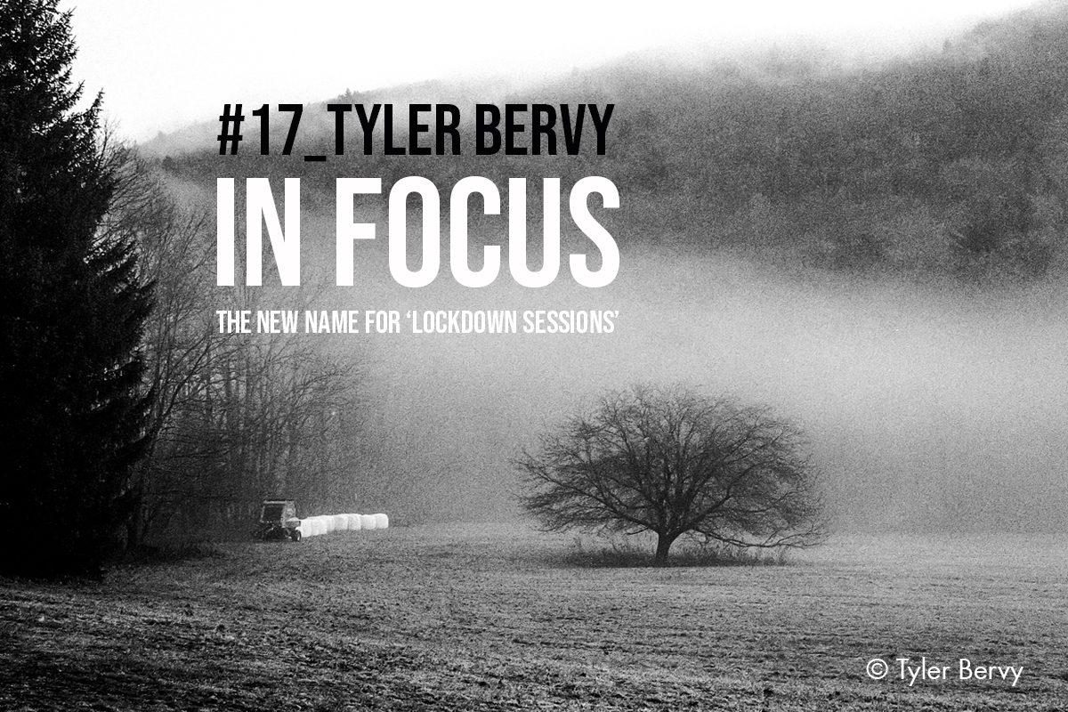 In Focus - Number 17 - Tyler Bervy